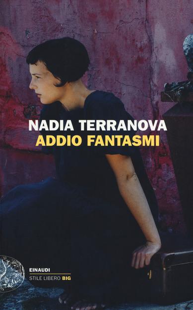 Addio fantasmi / par Nadia Terranova | Terranova, Nadia. Auteur